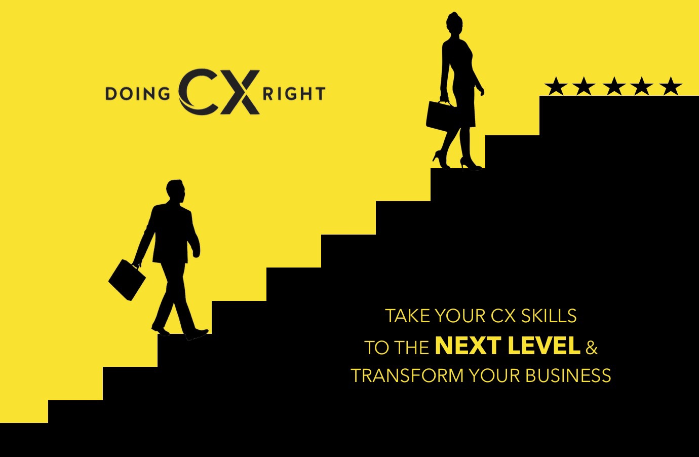 Increase Your CX Skills & Transform Your Business