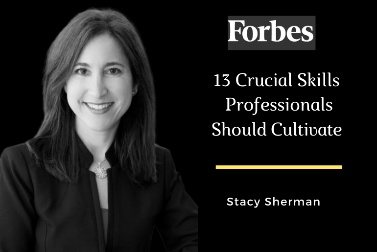 13 crucial skills for communications professionals should cultivate - Stacy Sherman in Forbes