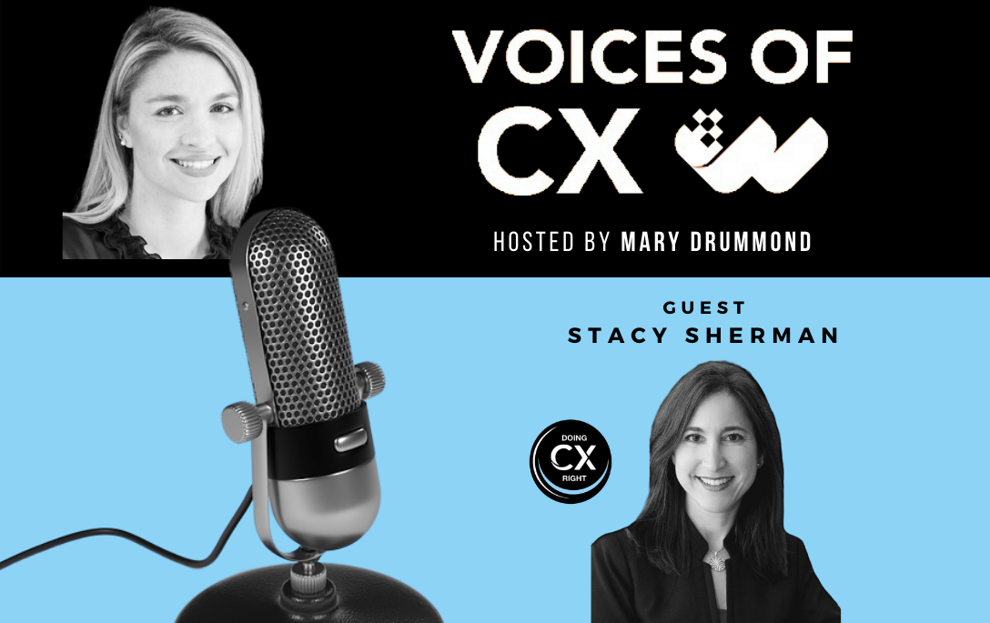 Stacy Sherman joins Voices of CX, hosted by Mary Drummond, about Engaging The Front Line To Deliver Customer Excellence