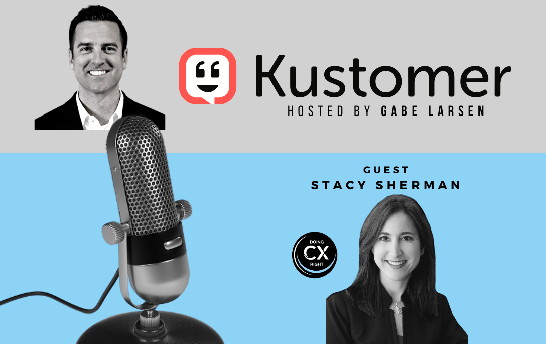 Stacy Sherman Joins Gabe Larsen at Kustomer To Discuss Customer Experience Best Practices