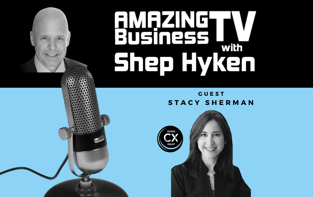 Stacy Sherman & Shep Hyken Talk About Customer Experience Best Practices