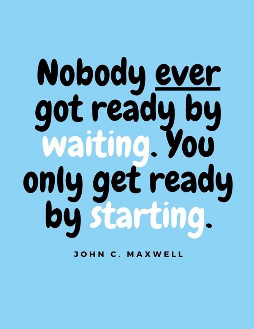 DoingCXRight Tip- Nobody ever got ready by waiting. You only get ready by starting
