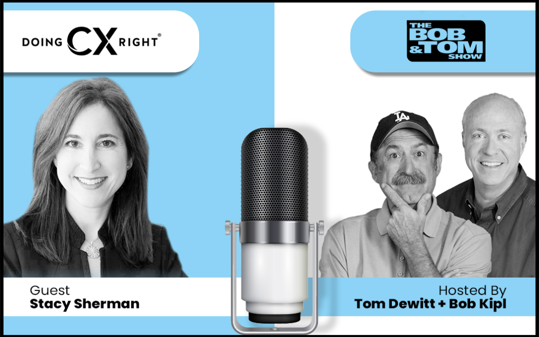 Stacy Sherman Joins Tom DeWitt,Ph.D.of CXM@MSU and Bob Kiple Podcast To Talk About CX Leadership, Customer Experience Best Practices and driving employee engagement.