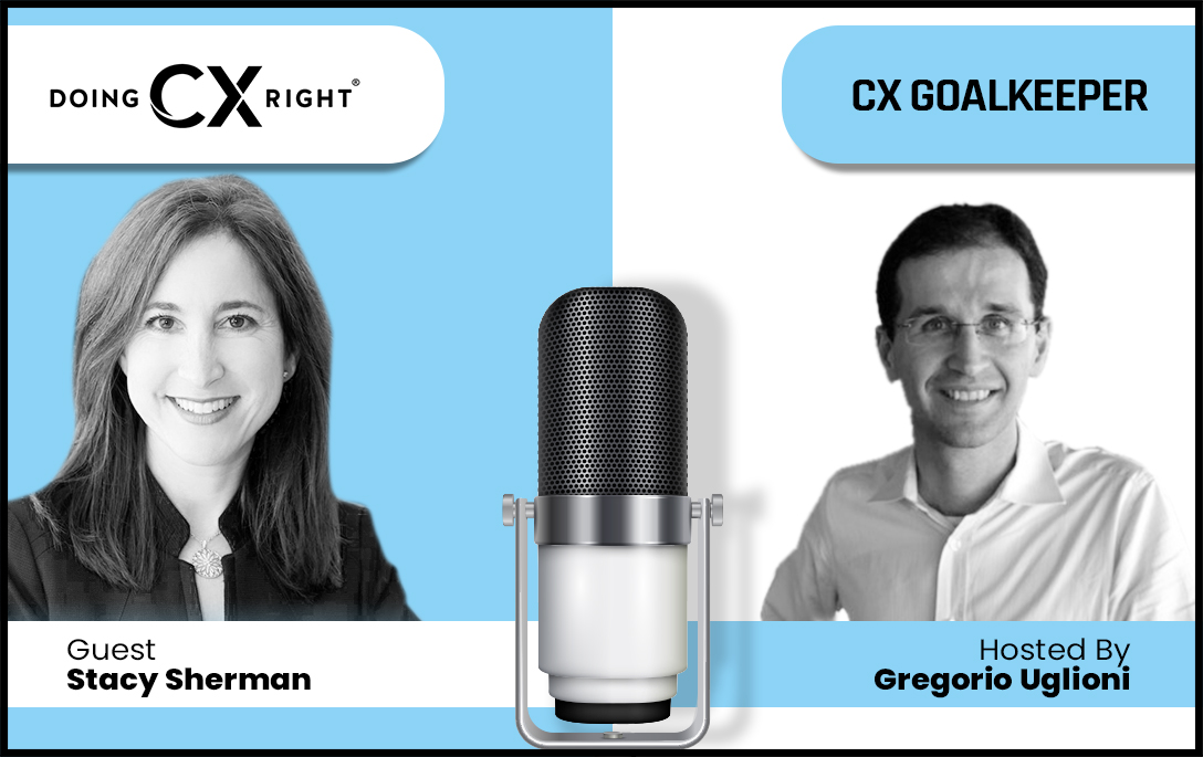 Stacy Sherman joins Gregorio Uglioni on CX Goalkeeper podcast about customer experience best practices