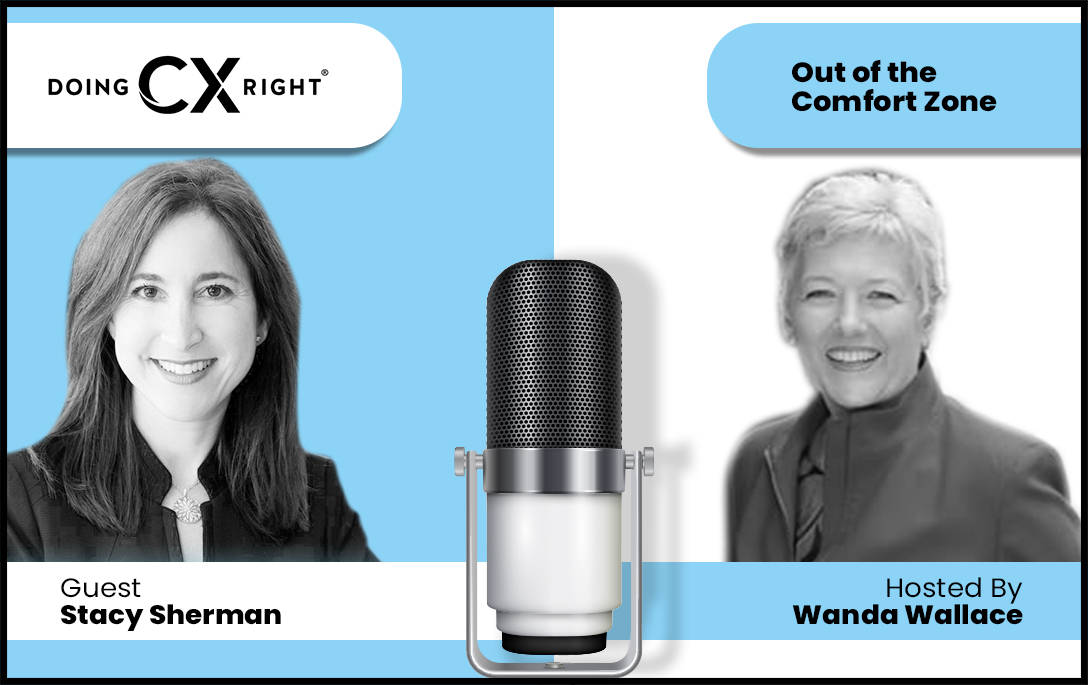Stacy Sherman Joins, Wanda Wallace, Out of Comfort Zone Podcast To Discuss CX how to effective sell in 2021