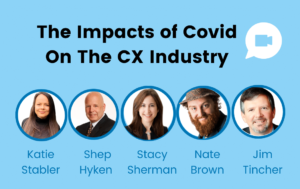 Stacy Sherman, Shep Hyken, Nate Brown and other Customer Experience Leaders Share Views About CX and Impacts of The Pandemic
